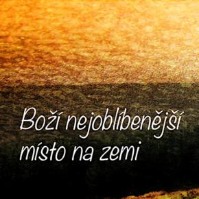 bozi-nejoblibenejsi-misto-na-zemi