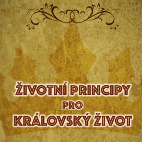 zivotni-principy-pro-kralovsky-zivot